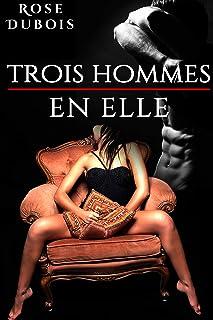 Trois Hommes En Elle (Livre 1): (Érotique, Interdit, Fantasmes) (French Edition)