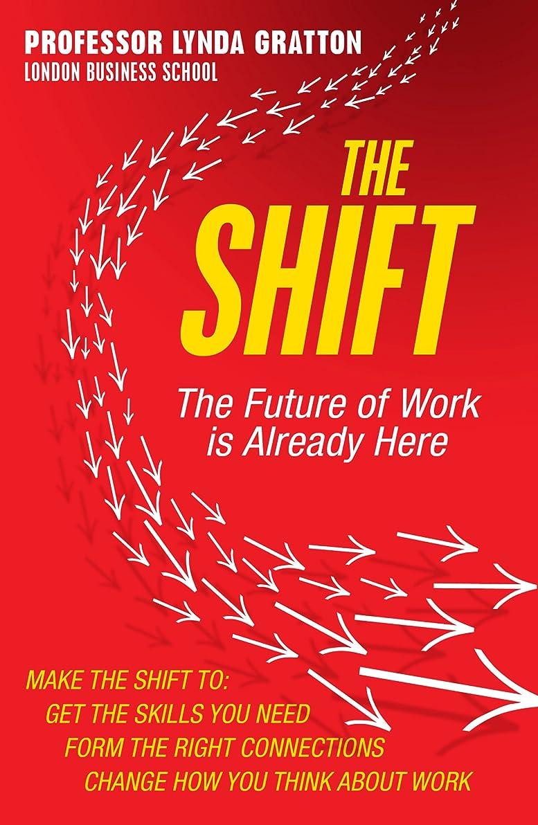 安全でない少しディレクターThe Shift: The Future of Work is Already Here (English Edition)