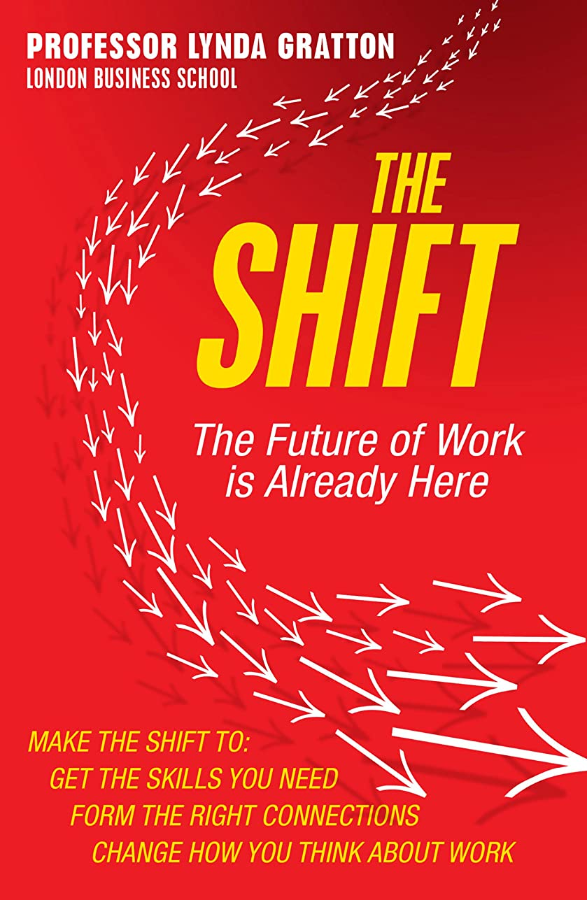 クリーナーチャールズキージング餌The Shift: The Future of Work is Already Here (English Edition)