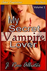 My Secret Vampire Lover (My Secret Lover Book 1) Kindle Edition