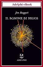 Il bosone di Higgs (Biblioteca scientifica Vol. 53) (Italian Edition)