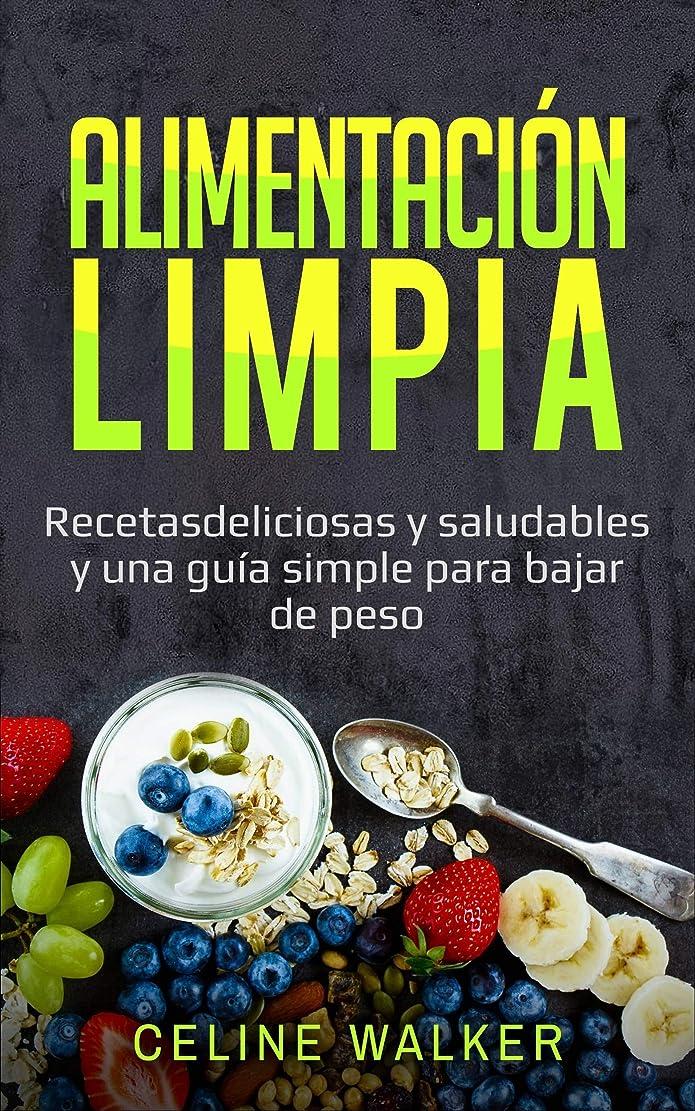 落花生十分な上院議員Alimentación limpia: Recetas deliciosas y saludables y una guía simple para bajar de peso (Spanish Edition)