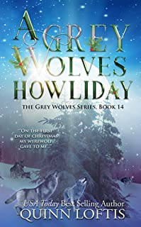 A Grey Wolves Howliday: The Grey Wolves Series Book 14