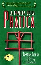 La Pratica della Pratica (Italian Edition)