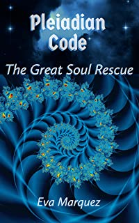 Pleiadian Code: The Great Soul Rescue