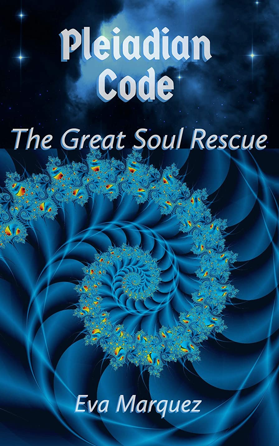 カリング受け継ぐ死Pleiadian Code: The Great Soul Rescue (English Edition)