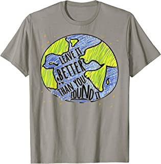 Leave it Better Than You Found It Shirt Earth Day T Shirt