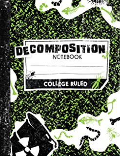 DeComposition College Ruled Writing Journal Notebook with 100+ Lined Pages: A disgusting, humorous, creepy, and out of the...