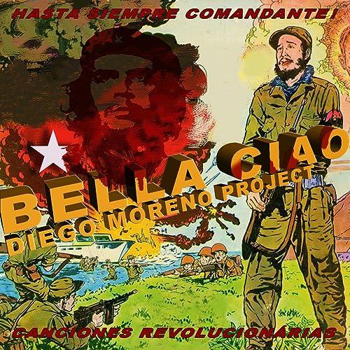 Bella Ciao! Hasta Siempre Comandante! de Diego Moreno en Amazon ...