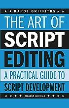 The Art of Script Editing: A Practical Guide (Creative Essentials)