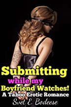 Submitting While my Boyfriend Watches (Taboo Erotic Romance, BBW BDSM, Cuckold Humiliation) (My Taboo BDSM Training Book 2)