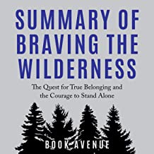 Summary of Braving the Wilderness: The Quest for True Belonging and the Courage to Stand Alone