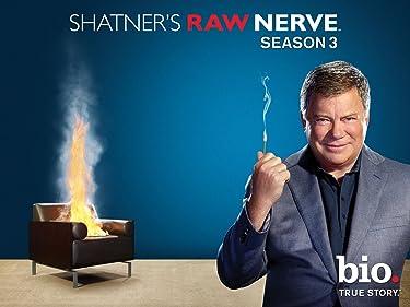 Shatner's Raw Nerve Season 3