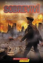 Sobreviví el terremoto de San Francisco, 1906 (I Survived the San Francisco Earthquake, 1906) (Spanish Edition)