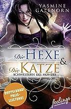 Schwestern des Mondes - Die Hexe & Die Katze: Zwei Romane in einem Band (Die Schwestern des Mondes) (German Edition)