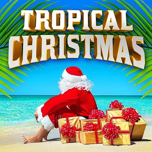 Tropical Christmas.Tropical Christmas By Various Artists On Amazon Music