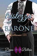 La tristezza del barone: Serie Gentiluomini III (Italian Edition)