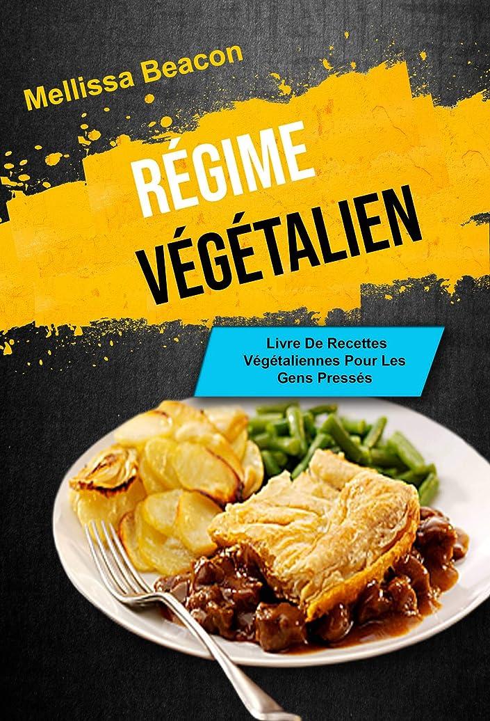 検閲オーディション区別するLe Régime Végétalien?: Livre De Recettes Végétaliennes Pour Les Gens Pressés (French Edition)