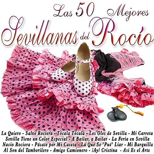 Las 50 Mejores Sevillanas del Rocio