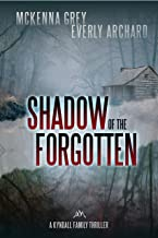 Shadow of the Forgotten (Kyndall Family Thrillers Book 2)