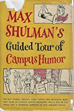 Max Shulman's guided tour of campus humor: The best stories, articles, poems, jokes, and nonsense from over sixty-five college humor magazines