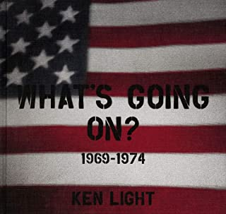 Ken Light: What´s Going On? 1969-1974