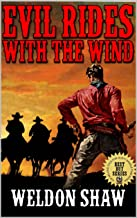 Evil Rides With The Wind: A Western Adventure From The Author of