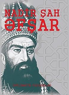 NADİR ŞAH ƏFŞAR - NADIR SHAH AFSHAR : in Azerbaijani (English Edition)