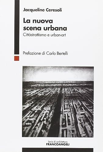 Books By Jacqueline Ceresoli_la Nuova Scena Urbana Cittastrattismo ...