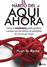 EL HÁBITO DEL AQUÍ Y AHORA (Spanish Edition)