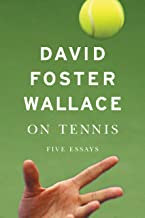david foster wallace tennis essay