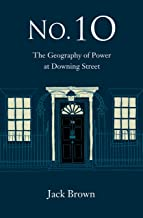 No. 10: The Geography of Power at Downing Street (English Edition)