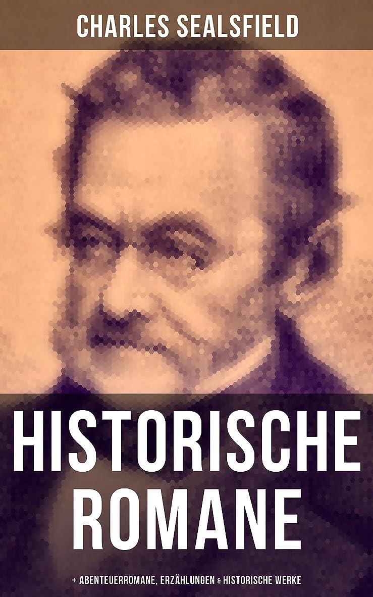 Charles Sealsfield: Historische Romane, Abenteuerromane, Erz?hlungen & Historische Werke: Tokeah oder die wei?e Rose, In der Pr?rie verirrt, Der erste ... Sch?kers in Nordamerika... (German Edition)