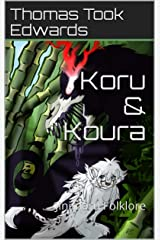 Koru & Koura: Jinimaru Folklore (The Jinimaru Project) Kindle Edition