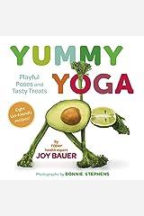 Yummy Yoga: Playful Poses and Tasty Treats Kindle Edition