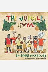 The Jungle Gym: 1 (The Jungle Gym Adventures) Paperback