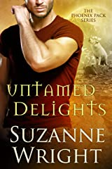 Untamed Delights (The Phoenix Pack Book 8) Kindle Edition