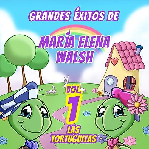 Grandes Éxitos De María Elena Walsh (Vol. 1)