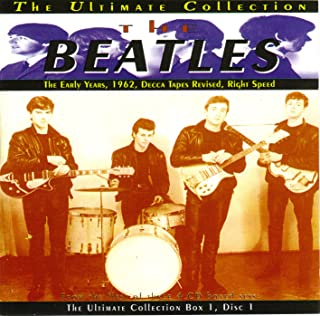 The Beatles The Ultimate Collection Disc 1 The Early Years,1962,Decca Tapes Revised,Right Speed