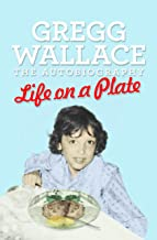Life on a Plate: The Autobiography (English Edition)