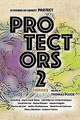 Protectors 2: Heroes (Protectors Anthologies) Kindle Edition