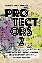Protectors 2: Heroes (Protectors Anthologies)