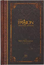 The Passion Translation New Testament (2020 Edition) HC Espresso: With Psalms, Proverbs, and Song of Songs (Hardcover) – A...