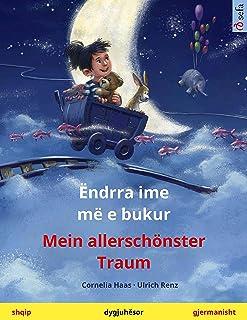 Ëndrra ime më e bukur – Mein allerschönster Traum (shqip – gjermanisht): Libër fëmijësh në dy gjuhë (Sefa Picture Books in...