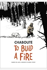 To Build a Fire: Based on Jack London's Classic Story (English Edition) eBook Kindle