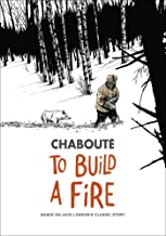 To Build a Fire: Based on Jack London's Classic Story