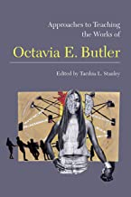 Approaches to Teaching the Works of Octavia E. Butler