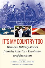 It's My Country Too: Women's Military Stories from the American Revolution to Afghanistan