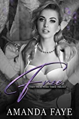 Free: A MMF Romance (Then There Were Three Trilogy Book 3) Kindle Edition