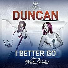 I Better Go [Explicit] (Remix)